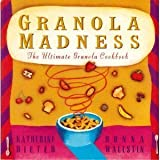 img - for Granola Madness: The Ultimate Granola Cookbook by Donna Wallstin (1996-11-04) book / textbook / text book