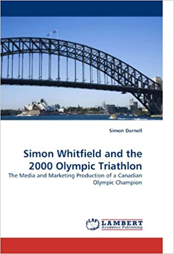 Simon Whitfield and the 2000 Olympic Triathlon: The Media and Marketing Production of a Canadian Olympic Champion