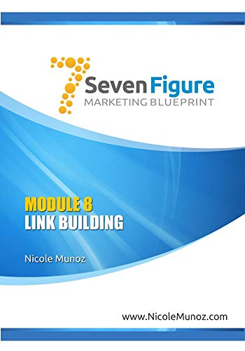 7 Figure Marketing Blueprint - Module 8: Link Building