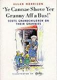 Ye Cannae Shove Yer Granny Aff a Bus!