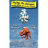 Flying an Octopus - Raising Balloon Art to New Heights