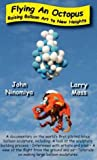 Flying an Octopus - Raising Balloon Art to New Heights [VHS]