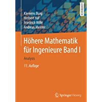 Höhere Mathematik für Ingenieure Band I: Analysis