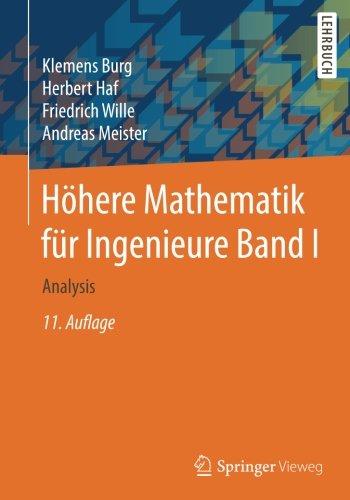 Höhere Mathematik für Ingenieure Band I: Analysis