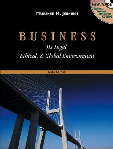Business: Its Legal, Ethical, and Global Environ- ment