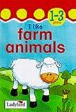 img - for I Like Farm Animals (Toddler Mini Hardbacks) book / textbook / text book