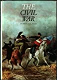 The Civil War, U. S. National Geographic Society Staff and Robert P. Jordan, 0870440772