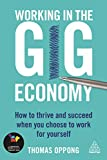 img - for Working in the Gig Economy: How to Thrive and Succeed When You Choose to Work for Yourself book / textbook / text book