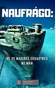 Naufrago: Os 25 Piores Desastres no Mar