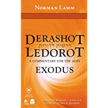 Derashot Ledorot: Exodus: A Commentary for the Ages