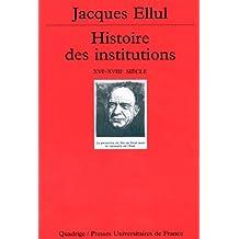 Histoire des institutions: XVIe - XVIIIe siècles [ancienne édition]