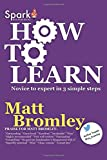 How to Learn: Novice to expert in 3 simple steps