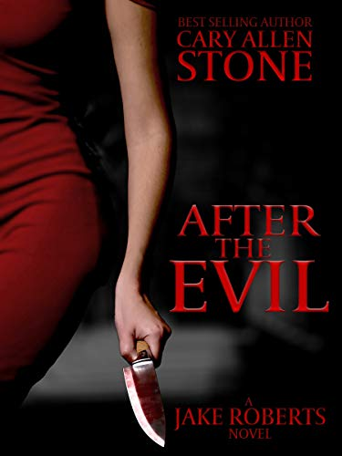 After the Evil: A Jake Roberts Novel by [Stone, Cary Allen]