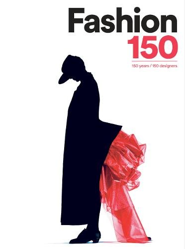 Image of Fashion 150: 150 Years / 150 Designers
