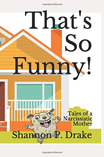 Thats So Funny!: Tales of a Narcissistic Mother: Amazon.es ...
