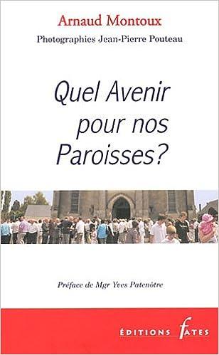 En ligne Quel Avenir pour nos Paroisses ? pdf ebook
