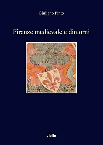 Firenze medievale e dintorni (Italian Edition)
