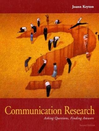 Communication Research: Asking Questions, Finding Answers by McGraw-Hill Humanities/Social Sciences/Languages