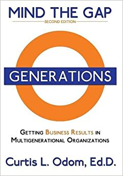 Book Mind the Gap - Getting Business Results in Multigenerational Organizations