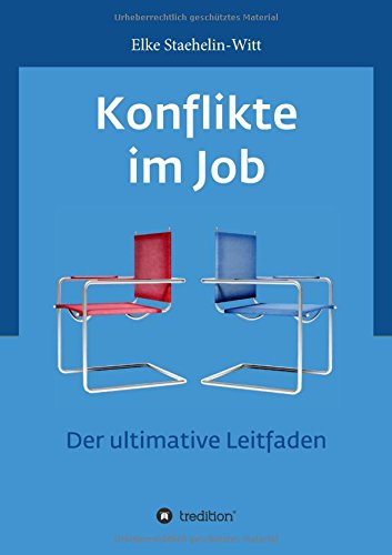 Konflikte im Job: Der ultimative Leitfaden Taschenbuch – 26. März 2018 Dr. Elke Staehelin-Witt tredition 3746923212 Nachschlagewerke