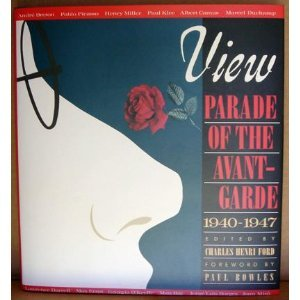 Views Magazine - View: Parade of the avant-garde : an anthology of View magazine (1940-1947)
