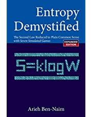 Entropy Demystified: The Second Law Reduced To Plain Common Sense (Revised Edition): The Second Law Reduced to Plain Common Sense with Seven Simulated Games