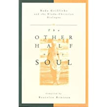 The Other Half of My Soul: Bede Griffiths and the Hindu-Christian Dialogue