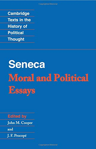 Seneca: Moral and Political Essays (Cambridge Texts in the History of Political Thought)