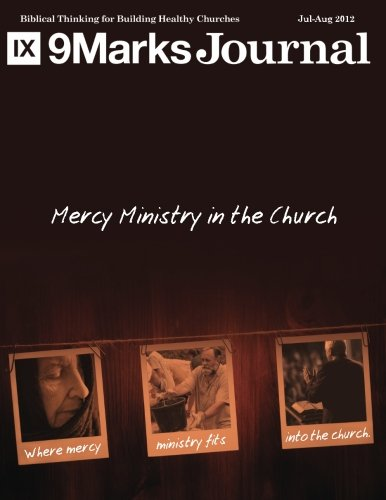 Mercy Ministry in the Church | 9Marks Journal: Where Mercy Ministry Fits Into the Church
