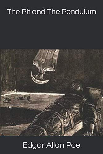 The Pit and The Pendulum (The Pit And The Pendulum Full Story)