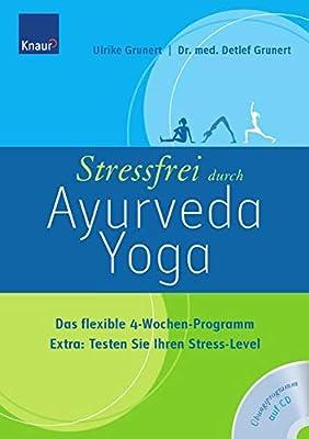 Stressfrei durch Ayurveda-Yoga/m.CD: Das flexible 4-Wochen ...