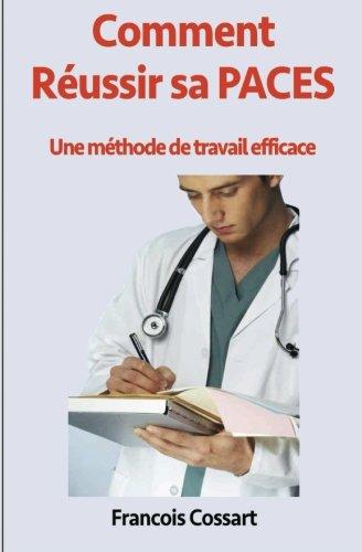 Comment Russir sa PACES: Une mthode de travail efficace (French Edition)