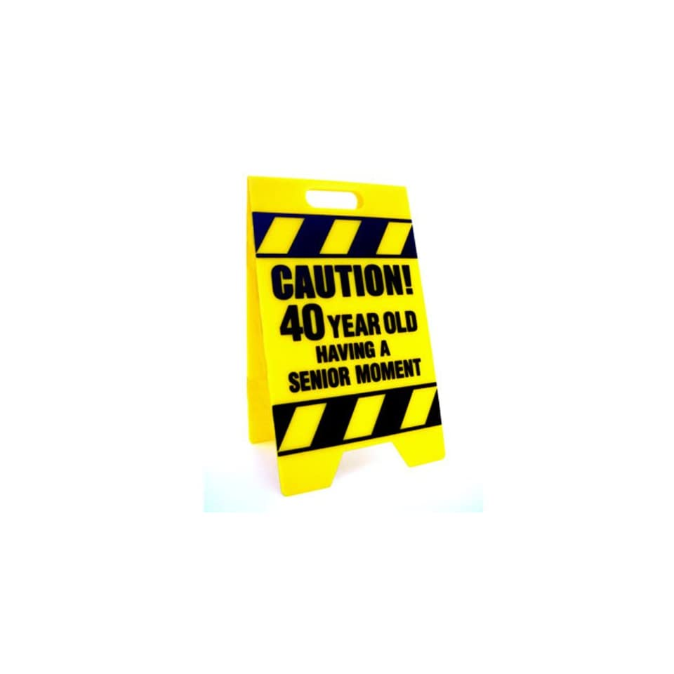 BigMouth Inc Caution 40 Year Old Having A Senior Moment Sign