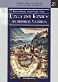 img - for Luxus Und Konsum - Eine Historische Annaherung (Cottbuser Studien Zur Geschichte Von Technik, Arbeit Und UMW) book / textbook / text book