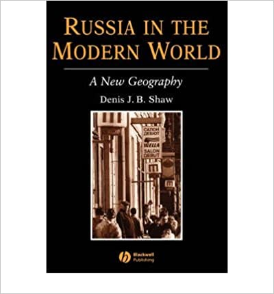 Book Russia in the Modern World: A New Geography 1st edition by Shaw, Denis J B (1999)