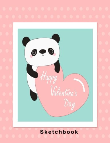 Happy Valentine's Day: Blank Sketchbook, Panda cover, Extra large (8.5 x 11) inches, 110 pages, White paper, Sketch, Draw and Paint