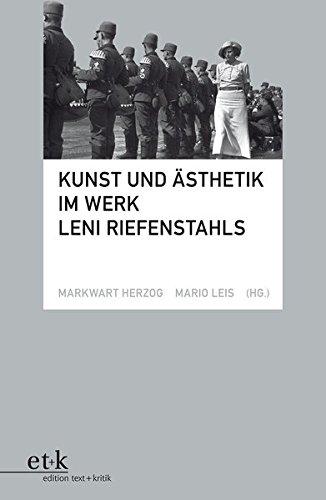 Kunst und Ästhetik im Werk Leni Riefenstahls Taschenbuch – 1. Januar 2011 Markwart Herzog Mario Leis edition text + kritik 3869161191