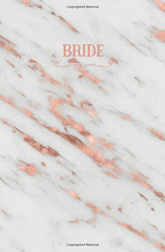 Bride: Rose Gold Marble Blank Wedding Planning Notebook, 110 Lined Pages, 5.25 x 8, Stylish Journal for Bride, Ideal for Notes & Ideas for Planning ... Shower, Bride to Be, Bridal Party Gifts