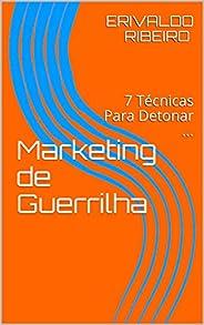 Marketing de Guerrilha : 7 Técnicas Para Detonar ... (1)