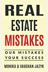 Real Estate Mistakes: Our Mistakes, Your Success Paperback