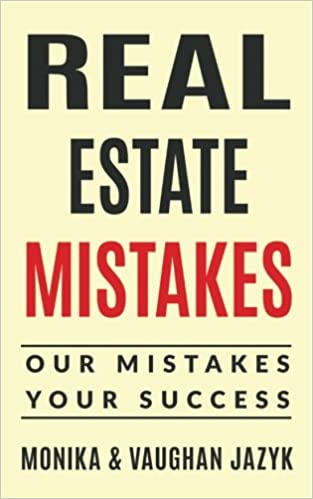 Real Estate Mistakes: Our Mistakes, Your Success: Monika