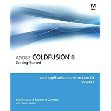 Adobe ColdFusion 8 Web Application Construction Kit, Volume 1: Getting Started by Ben Forta (2007-09-27)