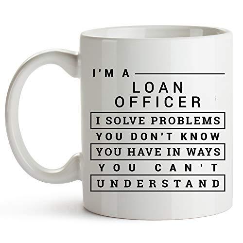 Loan Officer Coffee Mug - I'm A Loan Officer. I Solve Problems - Banking Gifts - 11oz White Ceramic Cup - Funny Gifts For Loan Officer - Mug For Mortgage Originator Lending Mortgage Broker