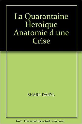 La Quarantaine Heroique Anatomie d une Crise: 9782890240773: Amazon ...