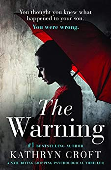 The Warning: A nail biting gripping psychological thriller by [Croft, Kathryn]