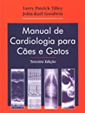 img - for Manual De Cardiologia Para C es E Gatos (Em Portuguese do Brasil) book / textbook / text book
