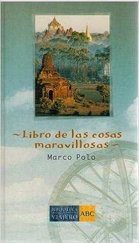 LIBRO DE LAS COSAS MARAVILLOSAS: Amazon.es: MARCO POLO: Libros