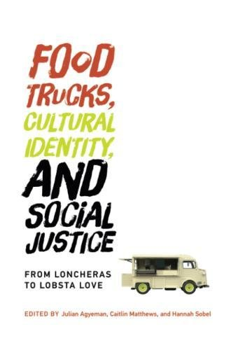 Books : Food Trucks, Cultural Identity, and Social Justice: From Loncheras to Lobsta Love (Food, Health, and the Environment)