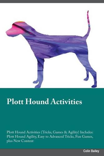 Plott-Hound-Activities-Plott-Hound-Activities-Tricks-Games-Agility-Includes-Plott-Hound-Agility-Easy-to-Advanced-Tricks-Fun-Games-plus-New-Content