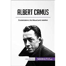 Albert Camus: Existentialism, the Absurd and rebellion (Art & Literature)
